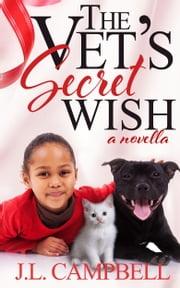 The Vet's Secret Wish (Sweet Romance Book 3) ebook by J.L. Campbell