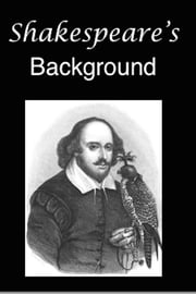 Shakespeare's Background ebook by George Madden Martin, Charles Dudley Warner, W. Carew Hazlitt,...