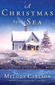 A Christmas by the Sea ebook by Melody Carlson