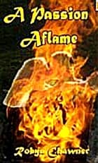 Passion Aflame ebook by Robyn Chawner