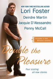 Double the Pleasure ebook by Lori Foster,Deirdre Martin,Jacquie D'Alessandro,Penny McCall