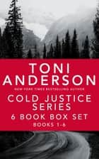 Cold Justice Series ebook by Toni Anderson