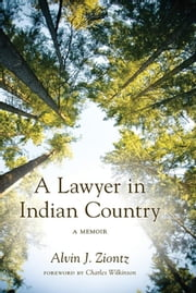 A Lawyer in Indian Country - A Memoir ebook by Alvin J. Ziontz,Charles Wilkinson