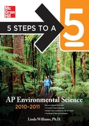 5 Steps to a 5 AP Environmental Science, 2010-2011 Edition ebook by Linda Williams