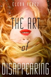 The Art of Disappearing ebook by Elena Perez