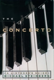 The Concerto - A Listener's Guide ebook by Michael Steinberg
