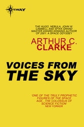 Voices from the Sky ebook by Arthur C. Clarke