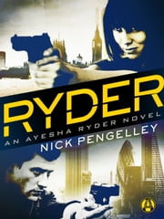 Ryder - An Ayesha Ryder Novel eBook par Nick Pengelley