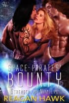 Space Pirates' Bounty - Strength in Numbers, #2 ebook by Reagan Hawk