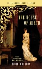 The House of Mirth ebook by Edith Wharton, Anna Quindlen, Michael Gorra