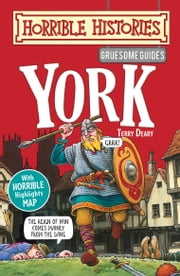 Horrible Histories Gruesome Guides: York ebook by Terry Deary