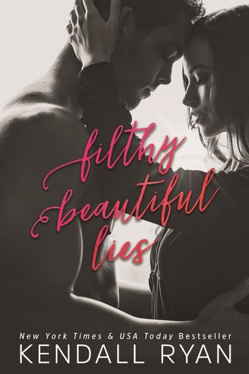 Filthy Beautiful Lies ebook by Kendall Ryan