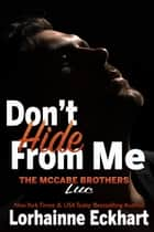 Don't Hide From Me ebook by Lorhainne Eckhart
