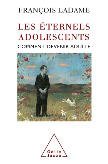 Les Éternels Adolescents - Comment devenir adulte eBook by François Ladame