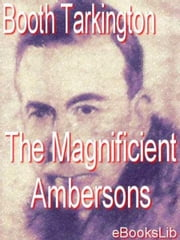 The Magnificient Ambersons ebook by Booth Tarkington
