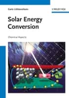 Solar Energy Conversion ebook by Gertz I. Likhtenshtein