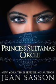 Princess Sultana's Circle ebook by Jean Sasson