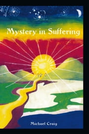 Mystery In Suffering ebook by Michael Craig