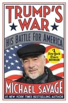Trump's War - His Battle for America ebook by Michael Savage