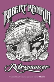 Retromancer - Book 9 of the Brentford Trilogy ebook by Robert Rankin