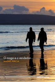 O mago e o vendedor ebook by André Pércia
