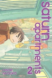 Saturn Apartments, Vol. 2 ebook by Hisae Iwaoka, Hisae Iwaoka