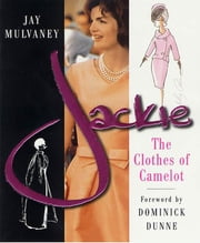 Jackie - The Clothes of Camelot ebook by Jay Mulvaney