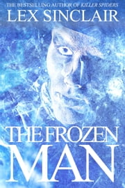 The Frozen Man ebook by Lex Sinclair
