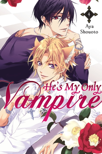 He's My Only Vampire, Vol. 4 ebook by Aya Shouoto