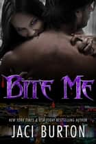 Bite Me ebook by Jaci Burton