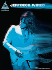 Jeff Beck - Wired (Songbook) ebook by Jeff Beck