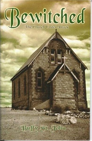 Bewitched - The Church Under Attack ebook by Buffy St. John