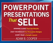 PowerPoint® Presentations That Sell ebook by Adam B. Cooper
