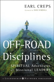 Off-Road Disciplines - Spiritual Adventures of Missional Leaders ebook by Earl Creps,Dan Kimball
