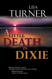 A Little Death in Dixie ebook by Lisa Turner