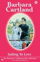 Sailing To Love ebook by Barbara Cartland