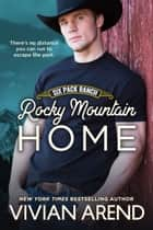 Rocky Mountain Home ebook by