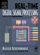 Real-Time Digital Signal Processing ebook by Nasser Kehtarnavaz