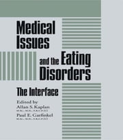 Medical Issues And The Eating Disorders - The Interface ebook by