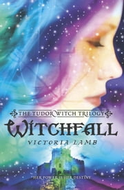 Witchfall ebook by Victoria Lamb