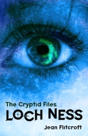 The Cryptid Files: Loch Ness ebook by Jean Flitcroft