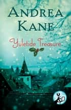 Yuletide Treasure ebook by Andrea Kane