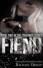 Fiend - Cravings, #2 ebook by Rachael Orman