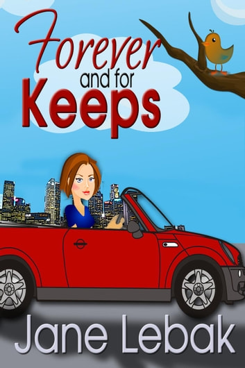 Forever And For Keeps - The Adventures Of Lee And Bucky, #2 ebook by Jane Lebak