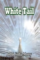 White Tail ebook by Bobbi Sinha-Morey