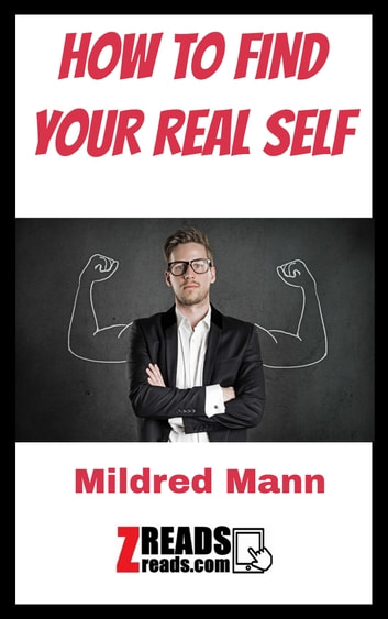 HOW TO FIND YOUR REAL SELF eBook by Mildred Mann,James M. Brand