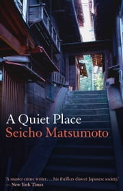 A Quiet Place ebook by Seicho  Matsumoto,Louise Heal Kawai