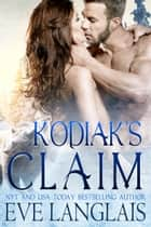 Kodiak's Claim - A Big Bear Romance ebook by