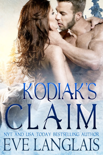 Kodiak's Claim - A Big Bear Romance ebook by Eve Langlais