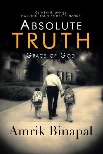 Absolute Truth - Grace of God ebook by Amrik Binapal